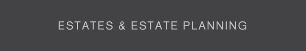 Estates & Estate Planning